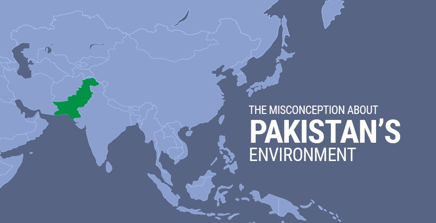 The Misconception About Pakistan's Environment